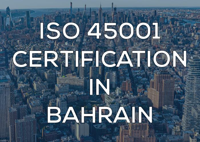 ISO 45001 Certification in Bahrain