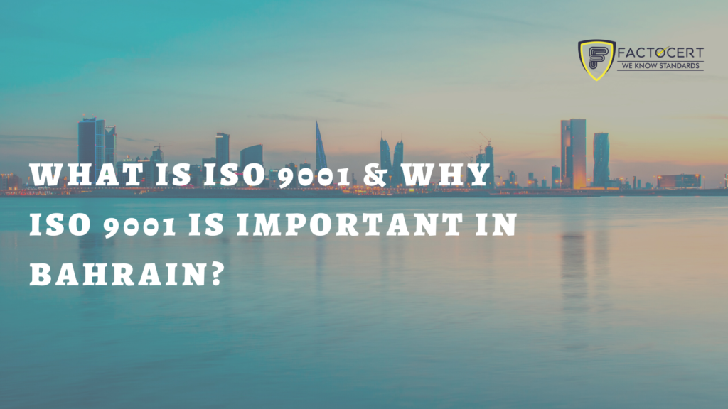 Important of ISO 9001 In Bahrain