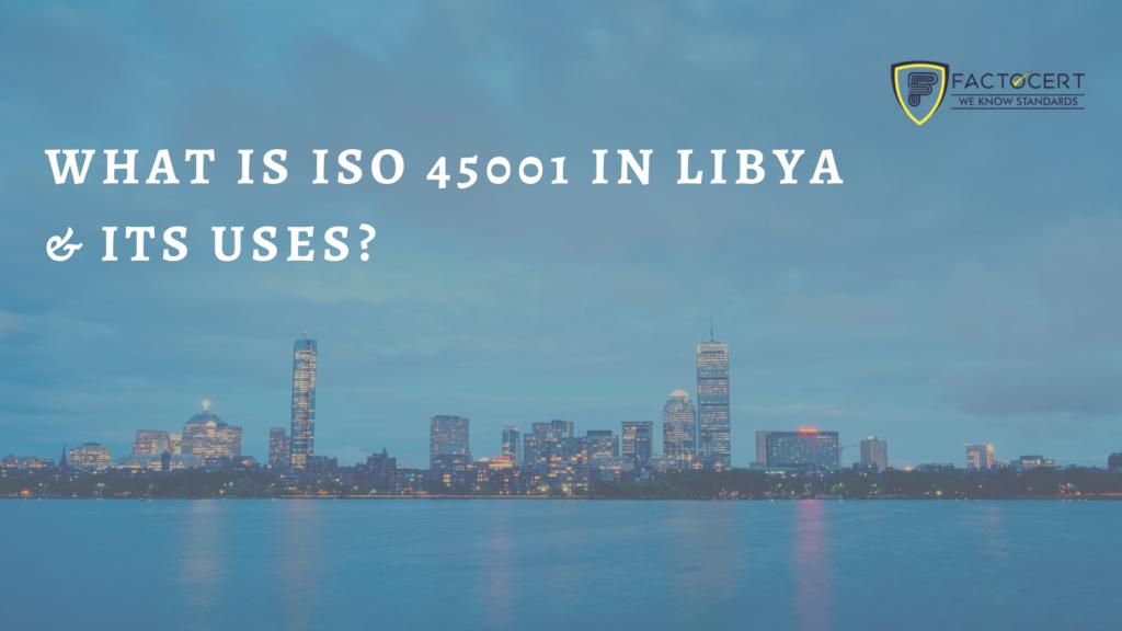 ISO 45001 in Libya