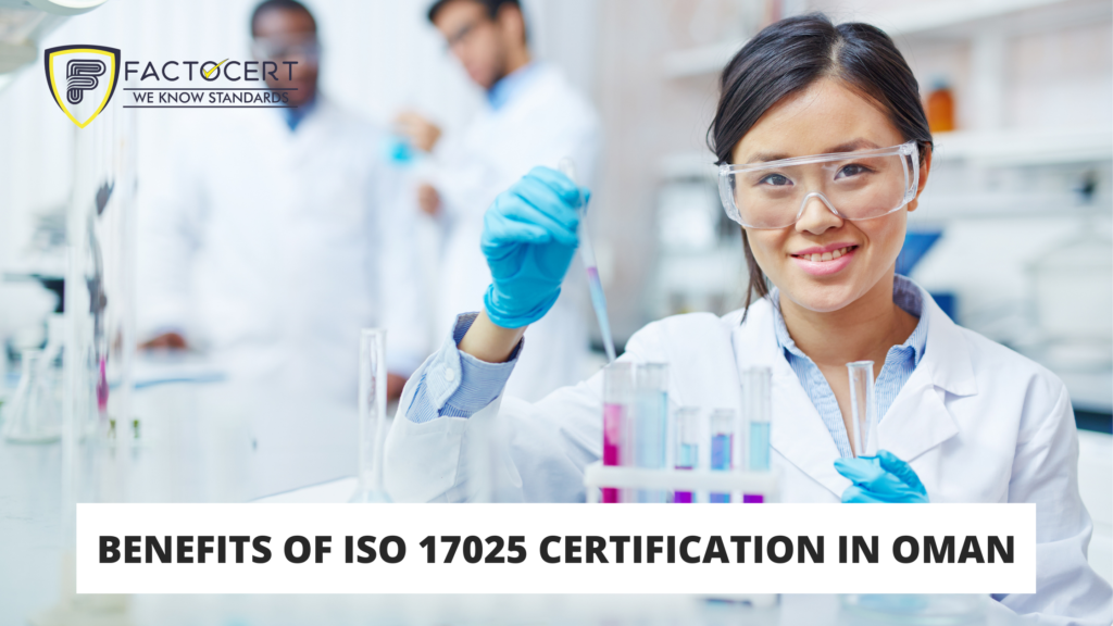 BENEFITS OF ISO 17025 CERTIFICATION IN OMAN